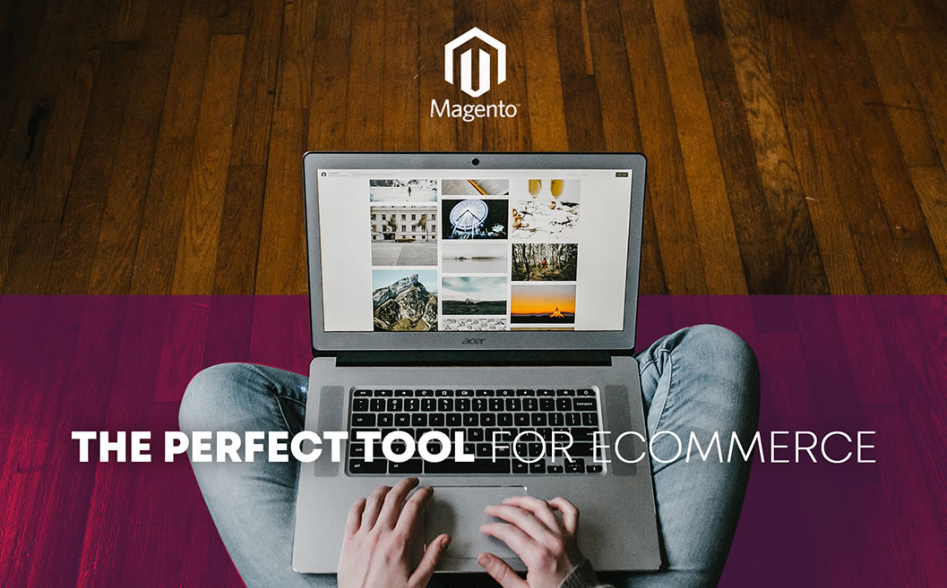 Magento – the Perfect Tool for eCommerce