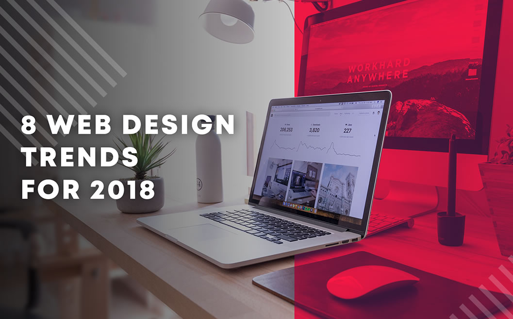 8 Website Design Trends For 2018