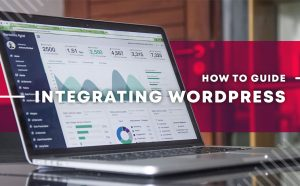 How to Guide for Integrating WordPress
