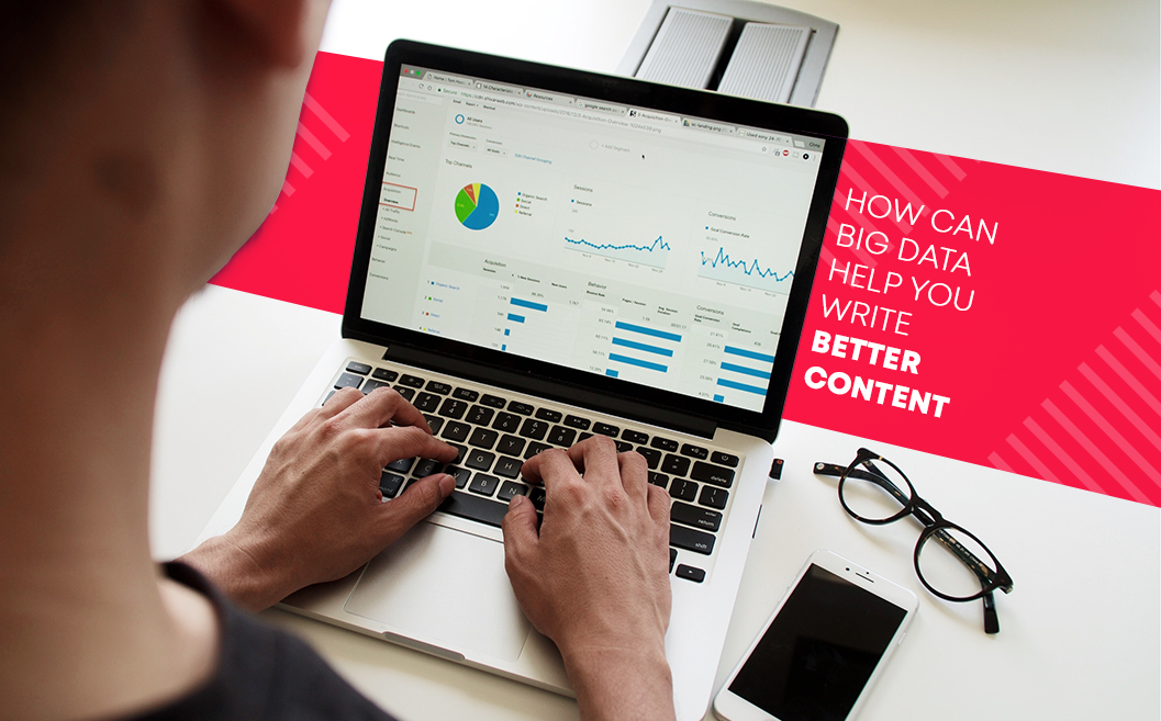 How can Big Data Help You Write Better Content